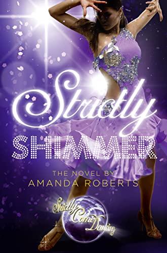 9780007425013: Strictly Shimmer (Strictly Come Dancing Novels)