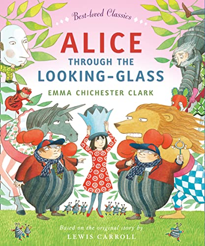 9780007425082: Alice Through the Looking Glass (Best-loved Classics)