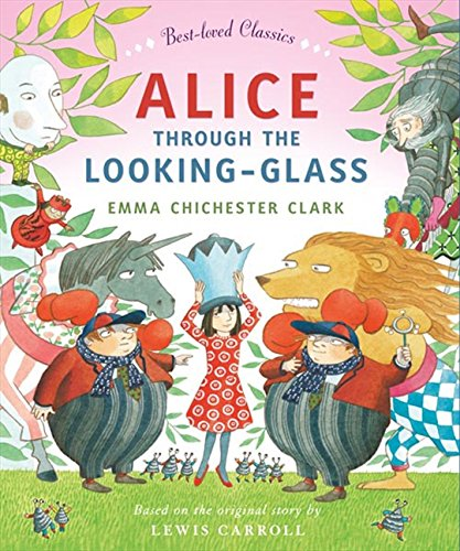 9780007425099: Alice Through the Looking Glass (Best-loved Classics)