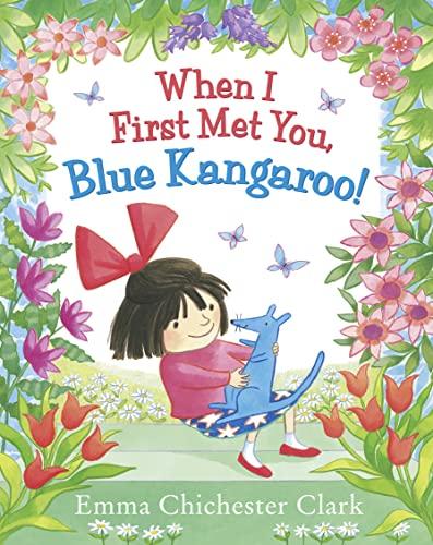 9780007425105: When I First Met You, Blue Kangaroo!