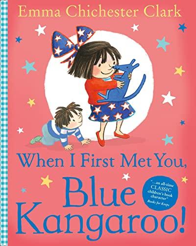 9780007425112: When I First Met You, Blue Kangaroo!