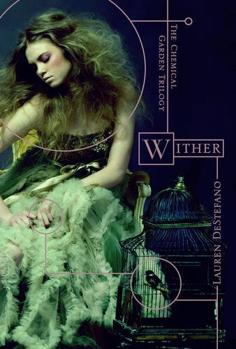 9780007425471: Wither (The Chemical Garden, Book 1) (Chemical Garden 1)
