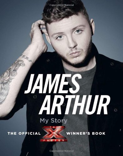 9780007426720: James Arthur, My Story: The Official X Factor Winner's Book