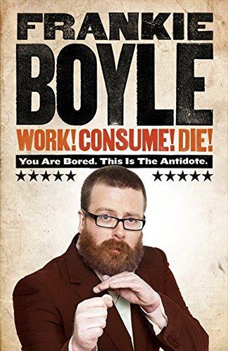 9780007426782: Work! Consume! Die!