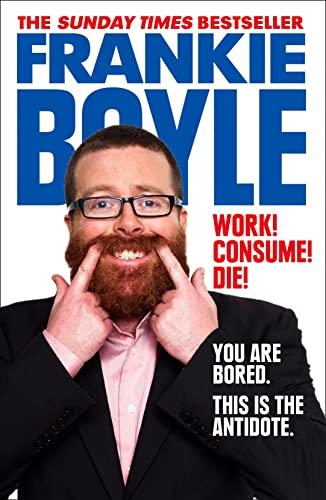 9780007426799: Work! Consume! Die!