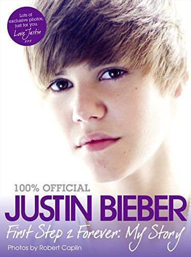 9780007426928: Justin Bieber - First Step 2 Forever, My Story