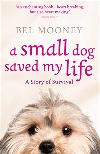9780007427215: A Small Dog Saved My Life