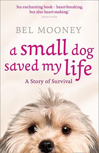 9780007427215: A Small Dog Saved My Life