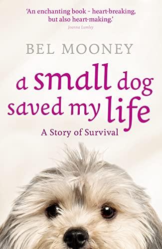 9780007427215: Small Dog Saved My Life