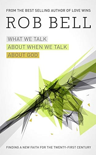 9780007427338: What We Talk About When We Talk About God