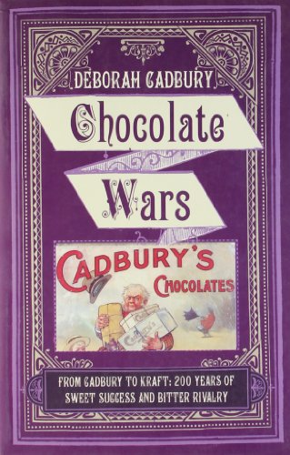 9780007428182: Chocolate Wars: From Cadbury to Kraft: 200 Years of Sweet Success and Bitter Rivalry