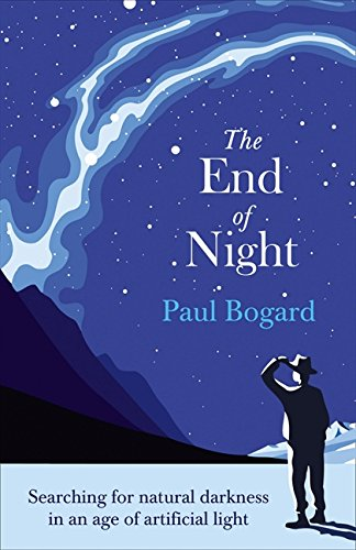 9780007428205: The End of Night: Searching for Natural Darkness in an Age of Artificial Light