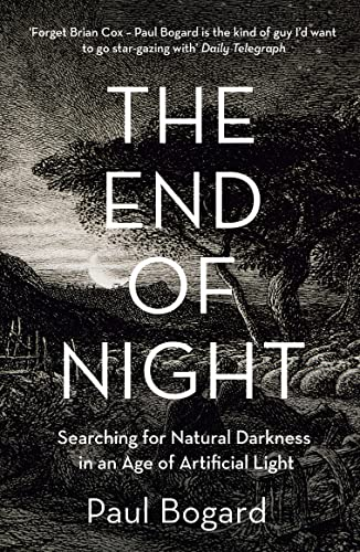 9780007428212: The End of Night: Searching for Natural Darkness in an Age of Artificial Light