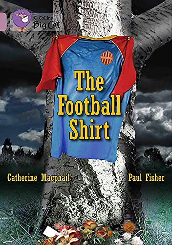 9780007428298: Collins Big Cat - The Football Shirt: Band 18/Pearl