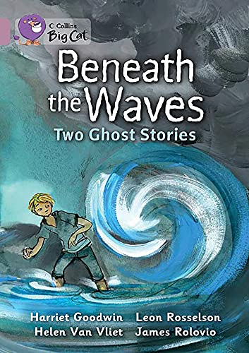 9780007428304: Beneath the Waves: Two Ghost Stories: Band 18/Pearl (Collins Big Cat)
