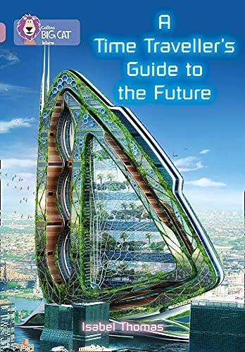 9780007428359: A Time-Traveller's Guide to the Future (Collins Big Cat)