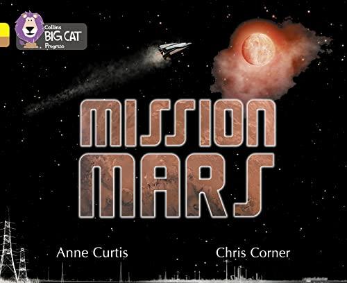 9780007428717: Collins Big Cat Progress - Mission Mars: Band 03 Yellow/Band 12 Copper