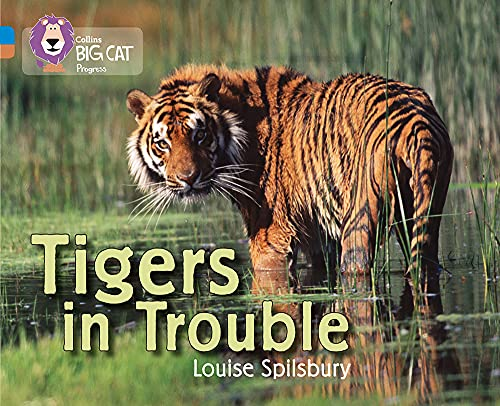 9780007428809: Collins Big Cat Progress - Tigers in Trouble: Band 04 Blue/Band 12 Copper
