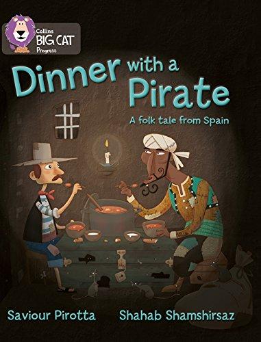 Collins Big Cat Progress - Dinner with a Pirate: Band 4 Blue/Band 14 Ruby: Pirotta, Saviour
