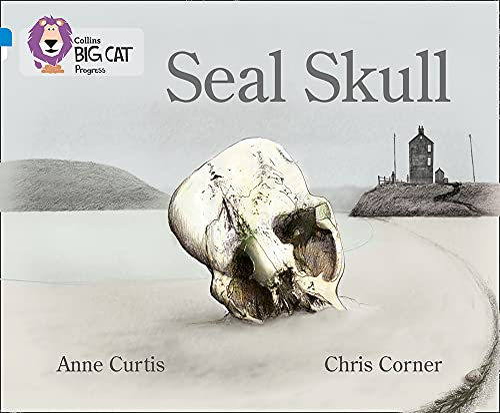 Seal Skull: Blue Band 04/Sapphire Band 16: Anne Curtis, Chris Corner, Shoo Fly
