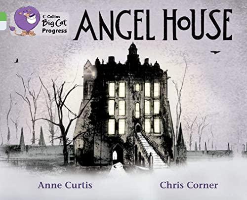 Collins Big Cat Progress - Angel House: Curtis, Anne