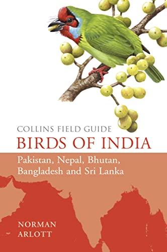 9780007429554: Collins Field Guide Birds of India Pakistan, Nepal, Bhutan, Bangladesh, Sri Lanka