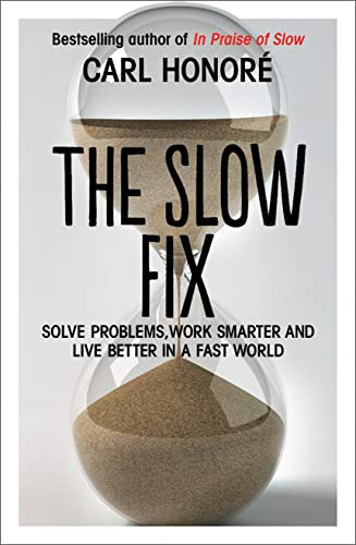 9780007429592: The Slow Fix: Solve Problems, Work Smarter and Live Better in a Fast World