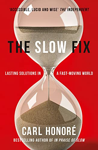 9780007429608: The Slow Fix: Lasting Solutions in a Fast-Moving World