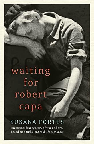 Waiting for Robert Capa: Fortes, Susana