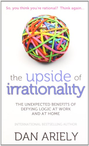 9780007431816: The Upside of Irrationality
