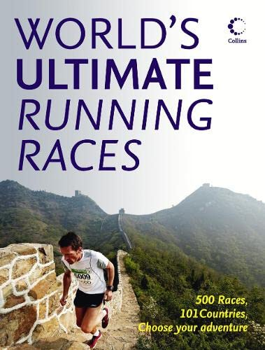 9780007431908: World?s Ultimate Running Races: 500 races, 101 countries, Choose your adventure