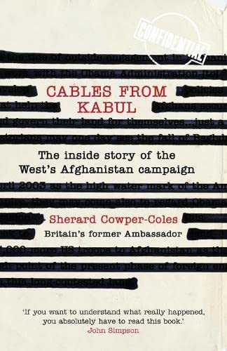 9780007432011: Cables from Kabul: The Inside Story of the West's Afghanistan Campaign