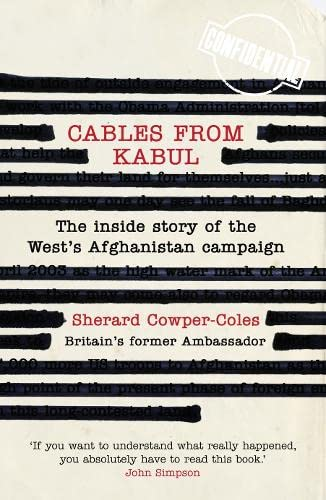 9780007432028: Cables from Kabul: The Inside Story of the West's Afghanistan Campaign
