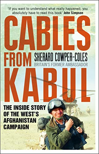 9780007432042: Cables from Kabul: The Inside Story of the West's Afghanistan Campaign