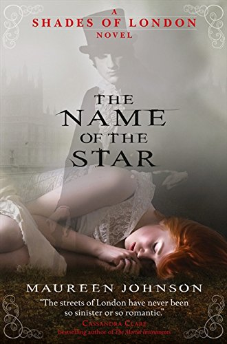 9780007432264: The Name of the Star (Shades of London, Book 1)