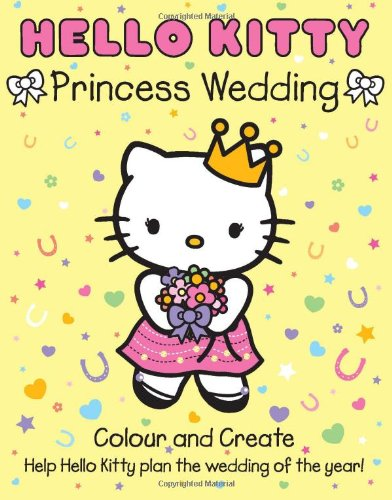 9780007432882: Hello Kitty Princess Wedding Colour and Create