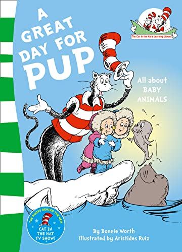 9780007433056: A Great Day for Pup. Based on the Characters Created by Dr Seuss (The Cat in the Hat's Learning Library)