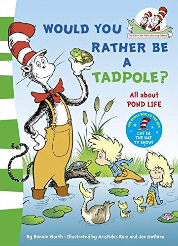 9780007433094: Would you rather be a tadpole? (The Cat in the Hat's Learning Library)