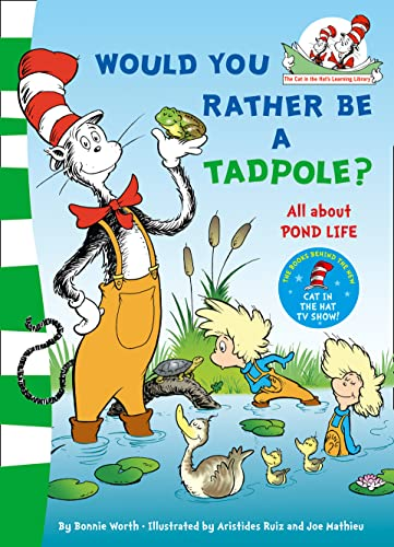 9780007433094: Would You Rather Be a Tadpole?. Based on the Characters Created by Dr Seuss (The Cat in the Hat's Learning Library)