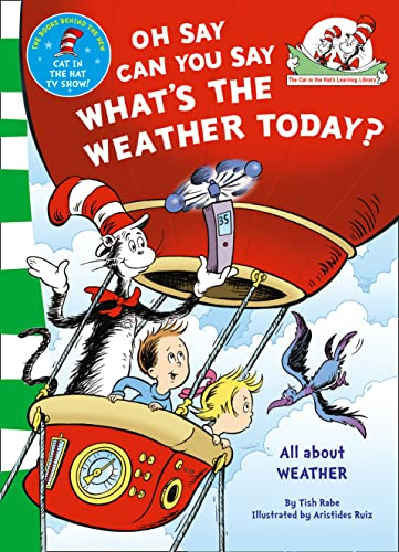 9780007433100: Oh Say, Can You Say What's the Weather Today. Based on the Characters Created by Dr Seuss (The Cat in the Hat's Learning Library)