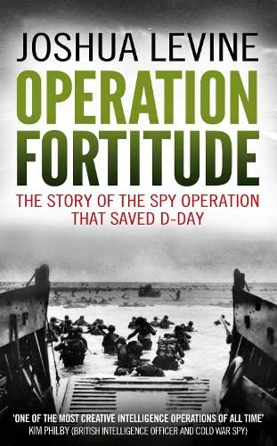 9780007433230: Operation Fortitude: The True Story of the Key Spy Operation of WWII That Saved D-Day
