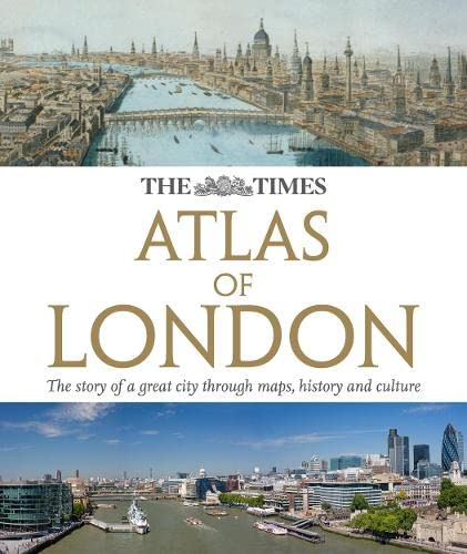 9780007434220: The Times Atlas of London: The story of a great city through maps, history and culture