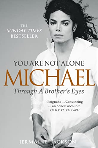 9780007435685: You Are Not Alone: Michael Through a Brother's Eyes. Jermaine Jackson
