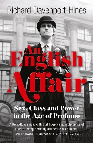 9780007435852: An English Affair: Sex, Class and Power in the Age of Profumo