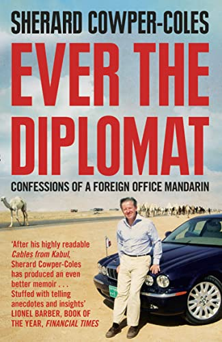 9780007436019: Ever the Diplomat: Confessions of a Foreign Office Mandarin