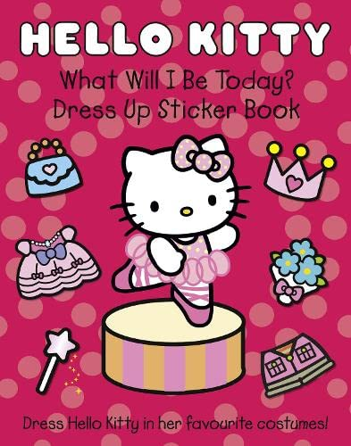 9780007436231: What Will I Be Today?: Dress Up Sticker Book (Hello Kitty)