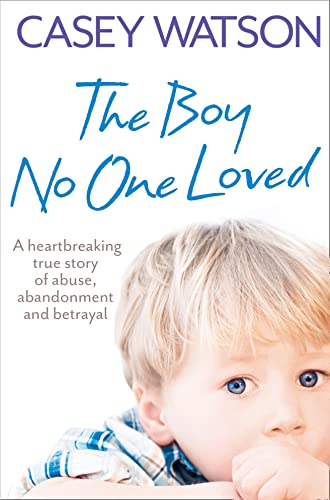 9780007436569: The Boy No One Loved