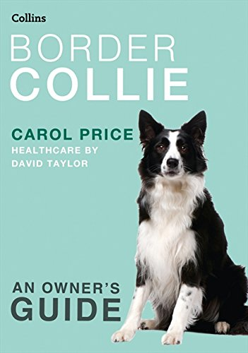 9780007436682: Border Collie (Collins Dog Owner's Guide) (Collins Dog Owner's Guides)