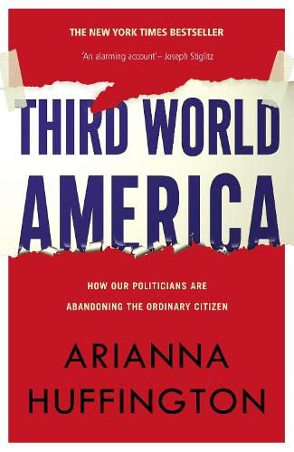 9780007437313: Third World America: How our politicians are abandoning the ordinary citizen