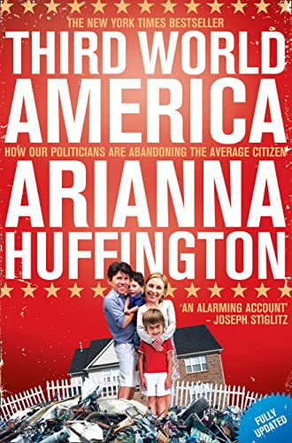9780007437320: Third World America: How Our Politicians Are Abandoning the Ordinary Citizen